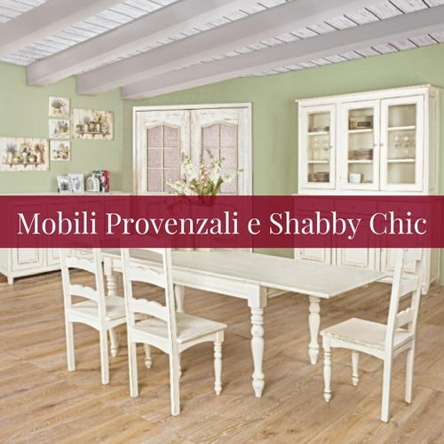 mobili provenzali e shabby chic